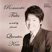 Romantic Tales - Liszt, Weber, Kim, Brahms, Saint-Sa&euml;ns, Bach / Quentin Kim