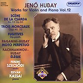 Hubay: Works for Violin and Piano Vol 12 / Szecsódi, Kassai
