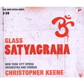 Glass: Satyagraha / Douglas Perry, Claudia Cummings, Rhonda Liss, Robert McFarland, Scott Reeve, Sheryl Woods. Christopher Keene, New York City Opera