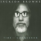 Jackson Browne: Time the Conqueror [Japan Bonus Track] [Digipak]