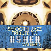 Various Artists: Usher Smooth Jazz Tribute, Vol. 2