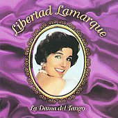 Libertad Lamarque: La Dama del Tango, Vol. 1