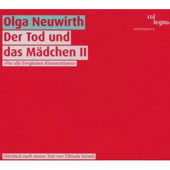 Olga Neuwirth: Der Tod und das M&#228;dchen II
