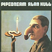 Alan Hull: Pipedream [Bonus Tracks]