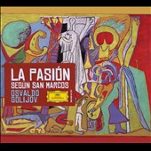 Golijov: La Pasion Segun San Marcos [CD+DVD]