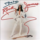 Rick James (Bass): Fire It Up [Bonus Tracks]