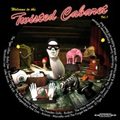Various Artists: Twisted Cabaret, Vol. 1 [Digipak]
