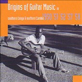 Various Artists: Origins of Guitar Music: Southern Congo and Northern Zambia 1950, '51, '52, '57, '58