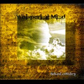Richard Cowdrey: Whispering Mind [Digipak]