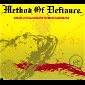 Method of Defiance: Dub Arcanum Arcandrum [Digipak] *