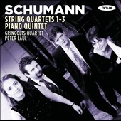Schumann: String Quartets 1-3; Piano Quintet / Peter Laul, piano
