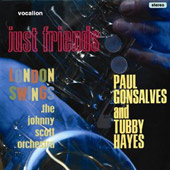 Johnny Scott Orchestra/Paul Gonsalves/Tubby Hayes: Just Friends/London Swings