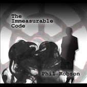Phil Robson: The Immeasurable Code