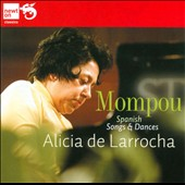 Mompou: Spanish Songs & Dances / Alicia de Larrocha, piano