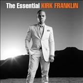 Kirk Franklin: The Essential Kirk Franklin *