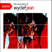 Wyclef Jean: Playlist: The Very Best of Wyclef Jean *