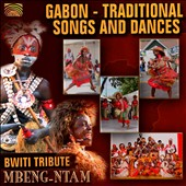 Mbeng-Ntam: Gabon: Traditional Songs & Dances Bwiti Tribute