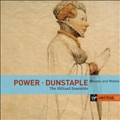 Leonel Power, John Dunstable: Masses and Motets / The Hilliard Ensemble