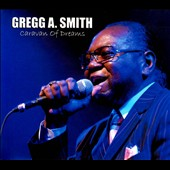 Gregg A. Smith: Caravan of Dreams *