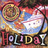 Café Accordion Orchestra: On Holiday
