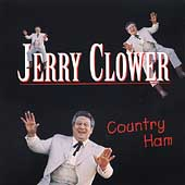 Jerry Clower: Country Ham