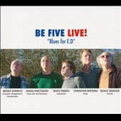 Be Five: Blues for E.D.: Live [Digipak]