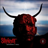 Slipknot: Antennas to Hell: The Best of Slipknot [Special Edition] [PA]