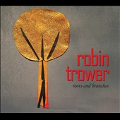 Robin Trower: Roots and Branches [Digipak]