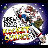 Drew Ross: Rocket Science [Digipak]