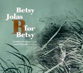 Betsy Jolas: B for Betsy / Geraldine Dutroncy, piano; Laurent Camatte, viola