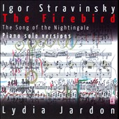 Stravinsky: The Firebird  (Solo Piano Versions); Song of the Nightingale / Lydia Jardon: piano