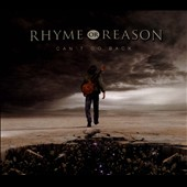 Rhyme or Reason: Can't Go Back [Digipak]