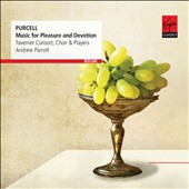 Purcell: Music for Pleasure and Devotion / Andrew Parrott, Taverner Consort