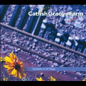 The Catfish Groove Farm: Sympathy of All Things
