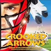 Crooked Arrows, original score by Brian Ralston