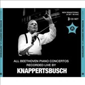 All Beethoven Piano Concertos Recorded Live by Knappertsbusch