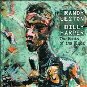 Randy Weston/Billy Harper: The  Roots of the Blues