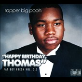 Rapper Big Pooh: Fat Boy Fresh, Vol. 3.5: Happy Birthday [PA] [Digipak]