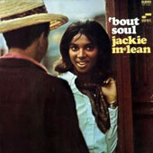 Jackie McLean: Bout Soul [Remastered]