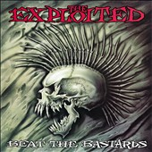 The Exploited: Beat the Bastards [Digipak]