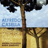 Alfredo Casella: Complete Music for Cello and Piano / Andrea Favalessa, cello; Maria Semeraro, piano