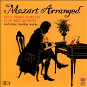 Mozart Arranged - Four piano sonatas arranged for 2 pianos and the clarinet and horn quintets arranged for string quintet / Julie Adam & Daniel Herscovitch, pianos