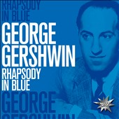 George Gershwin: Rhapsody in Blue [ZYX]