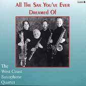 All the Sax You've Ever Dreamed Of / West Coast Sax Quartet