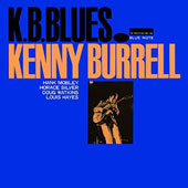 Kenny Burrell: K.B. Blues