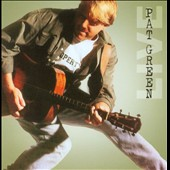 Pat Green: Here We Go