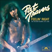 Pat Travers: Feelin' Right: The Polydor Albums 1975-1984