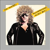 Ian Hunter: All American Alien Boy [10/21]