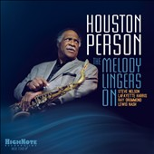 Houston Person: The Melody Lingers On *