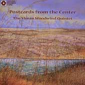 Postcards from the Center / Moran Woodwind Quintet